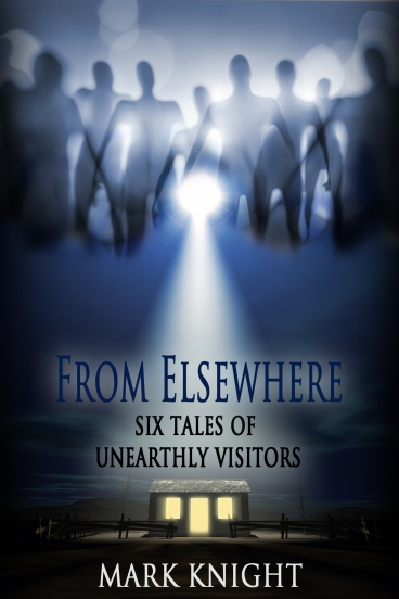 From Elsewhere - Six Tales of Unearthly Visitors
